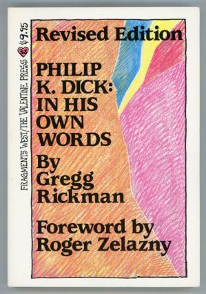 PHILIP K. DICK: IN HIS OWN WORDS. [Compiled by Gregg Rickman.]. Philip K. Dick