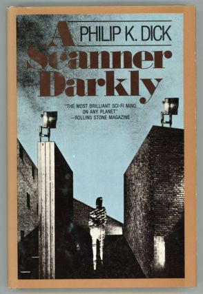 A SCANNER DARKLY. Philip K. Dick