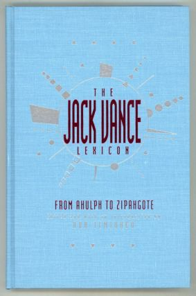 THE JACK VANCE LEXICON: FROM AHULPH TO ZIPANGOTE. THE COINED WORDS OF JACK VANCE. John Holbrook...