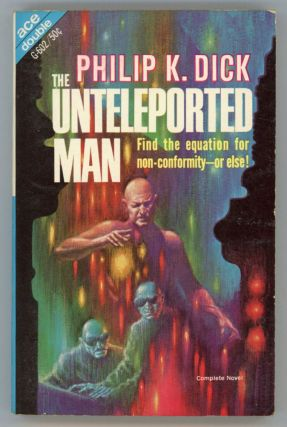 THE UNTELEPORTED MAN. Philip K. Dick