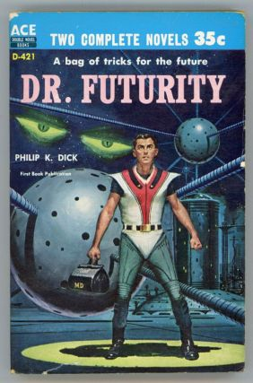 DR. FUTURITY. Philip K. Dick