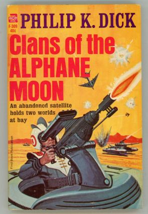 CLANS OF THE ALPHANE MOON. Philip K. Dick