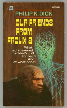 OUR FRIENDS FROM FROLIX 8. Philip K. Dick