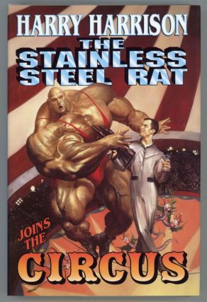 THE STAINLESS STEEL RAT JOINS THE CIRCUS. Harry Harrison