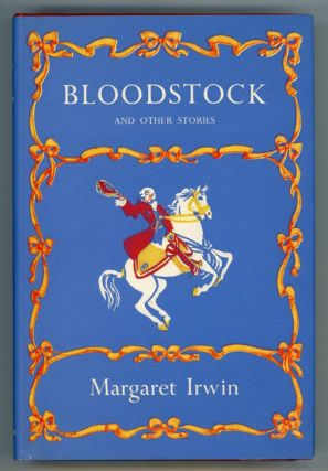 BLOODSTOCK AND OTHER STORIES. Margaret Irwin, Emma Faith