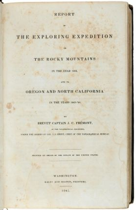 Report of the exploring expedition to the Rocky Mountains in the year 1842, and to Oregon and...