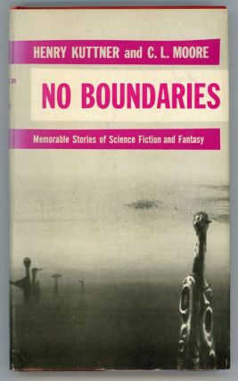 NO BOUNDARIES. Henry and Kuttner, Moore