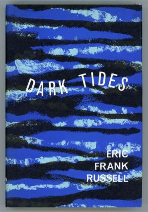 DARK TIDES. Eric Frank Russell