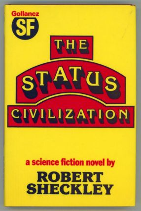 THE STATUS CIVILIZATION. Robert Sheckley