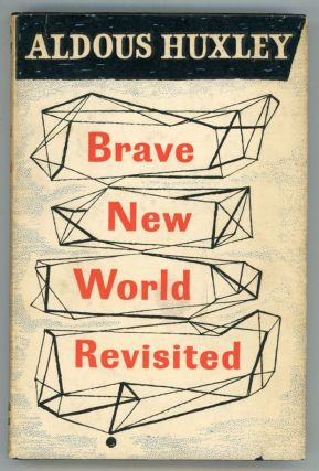 BRAVE NEW WORLD REVISITED. Aldous Huxley