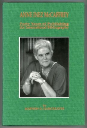 ANNE INEZ McCAFFREY: FORTY YEARS OF PUBLISHING. AN INTERNATIONAL BIBLIOGRAPHY. Anne McCaffrey,...