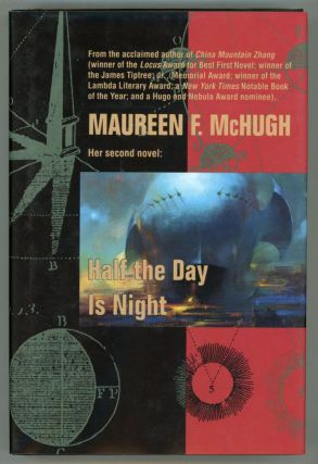 HALF THE DAY IS NIGHT. Maureen F. McHugh