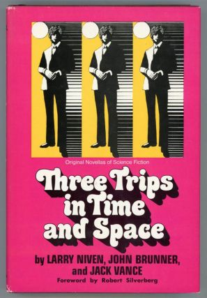 THREE TRIPS IN TIME AND SPACE: ORIGINAL NOVELLAS OF SCIENCE FICTION. Robert Silverberg, Larry...