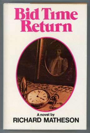 BID TIME RETURN. Richard Matheson