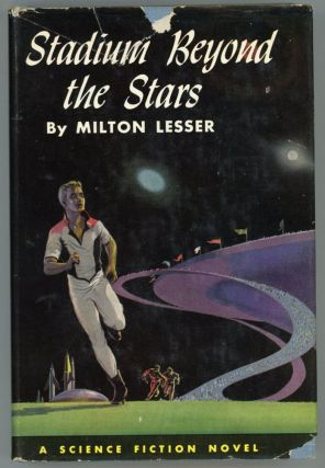 STADIUM BEYOND THE STARS. Milton Lesser, Stephen Marlowe.
