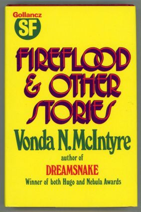 FIREFLOOD AND OTHER STORIES. Vonda N. McIntyre.
