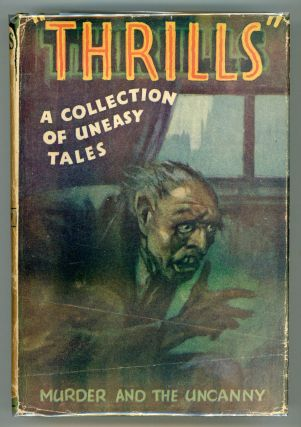 THRILLS: A COLLECTION OF UNEASY TALES.