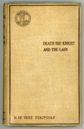 DEATH, THE KNIGHT, AND THE LADY: A GHOST STORY. Stacpoole, de Vere
