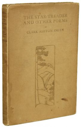 THE STAR-TREADER AND OTHER POEMS. Clark Ashton Smith.
