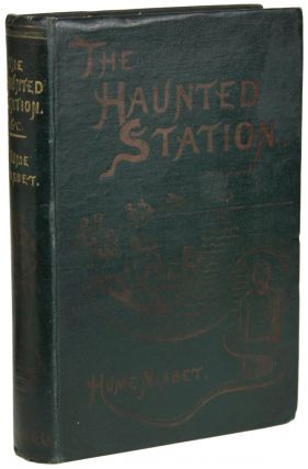 THE HAUNTED STATION AND OTHER STORIES. Hume Nisbet