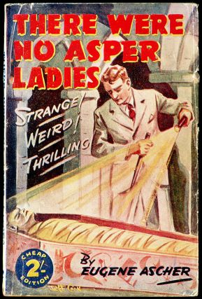 THERE WERE NO ASPER LADIES. Eugene Ascher, Harold Ernest Kelly.