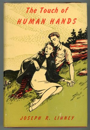 THE TOUCH OF HUMAN HANDS: A NOVEL. Joseph Linney.