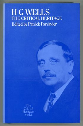 H. G. WELLS: THE CRITICAL HERITAGE. Herbert George Wells, Patrick Parrinder