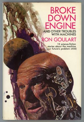 BROKE DOWN ENGINE AND OTHER TROUBLES WITH MACHINES. Ron Goulart