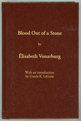 BLOOD OUT OF A STONE ... Translation by the Author, Howard Scott and Others. Elisabeth Vonarburg