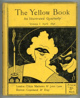 THE. Henry Harland YELLOW BOOK: AN ILLUSTRATED QUARTERLY, Literary, Art Aubrey Beardsley