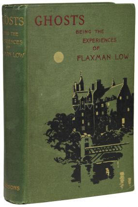 GHOSTS: BEING THE EXPERIENCES OF FLAXMAN LOW, by K. and Hesketh Prichard (E. and H. Heron)....