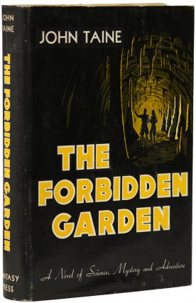 THE FORBIDDEN GARDEN. John Taine, Eric Temple Bell