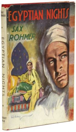 EGYPTIAN NIGHTS: SOME ACCOUNT OF THE INVESTIGATIONS OF BIMBASHI BARUK. Sax Rohmer, Arthur S. Ward