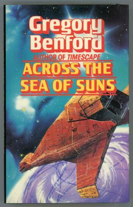 ACROSS THE SEA OF SUNS. Gregory Benford