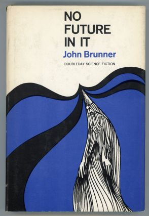 NO FUTURE IN IT. John Brunner