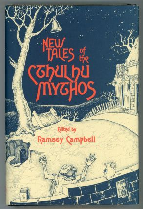 NEW TALES OF THE CTHULHU MYTHOS. Ramsey Campbell