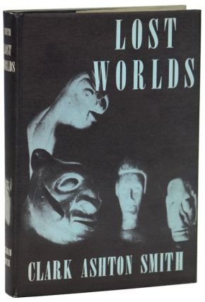 LOST WORLDS. Clark Ashton Smith.