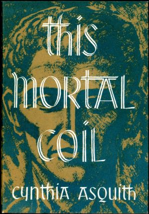 THIS MORTAL COIL. Cynthia Asquith