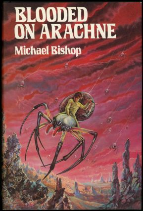 BLOODED ON ARACHNE. Michael Bishop