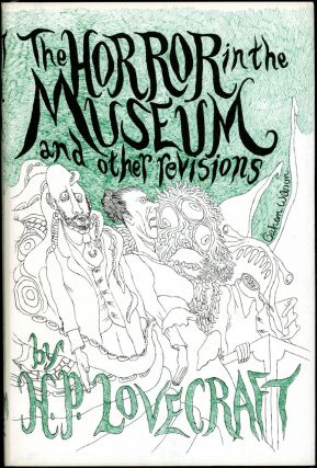 THE HORROR IN THE MUSEUM AND OTHER REVISIONS. Lovecraft