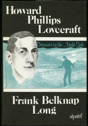 HOWARD PHILLIPS LOVECRAFT: DREAMER ON THE NIGHTSIDE. Howard Phillips Lovecraft, Frank Belknap Long