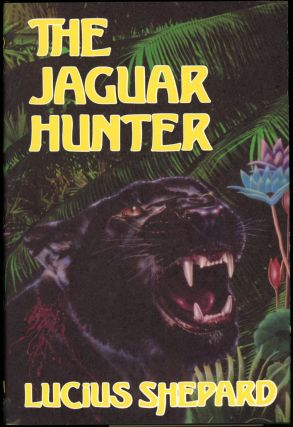 THE JAGUAR HUNTER. Lucius Shepard