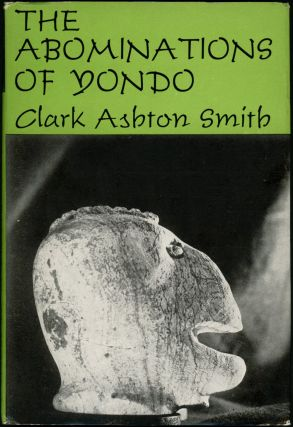 THE ABOMINATIONS OF YONDO. Clark Ashton Smith.