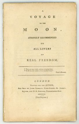 A VOYAGE TO THE MOON, STRONGLY RECOMMENDED TO ALL LOVERS OF REAL FREEDOM. Aratus, pseudonym.