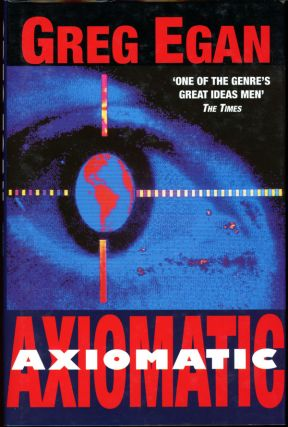 AXIOMATIC. Gregory Egan