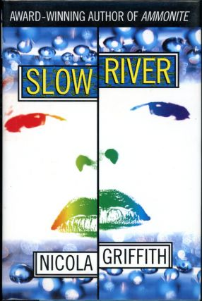 SLOW RIVER. Nicola Griffith.