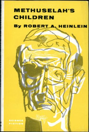 METHUSELAH'S CHILDREN. Robert A. Heinlein