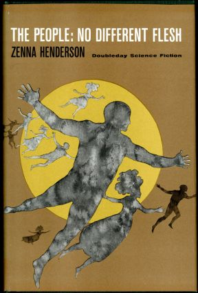 THE PEOPLE: NO DIFFERENT FLESH. Zenna Henderson