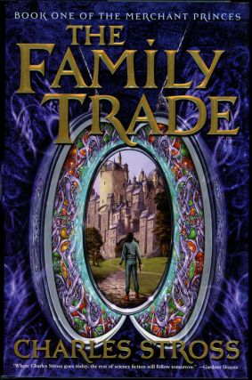 THE FAMILY TRADE: BOOK ONE OF THE MERCHANT PRINCES. Charles Stross.