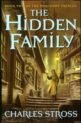 THE HIDDEN FAMILY: BOOK TWO OF THE MERCHANT PRINCES. Charles Stross.